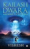 Kailash Dwara: Doorway to Bhuloka