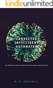 Connected, Intelligent, Automated: The Definitive Guide to Digital Transformation and Quality 4.0 (English Edition)