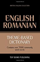 Theme-Based Dictionary British English-Romanian - 7000 Words
