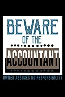 Beware of the accountant. Owner assumes no resposibility: Hangman Puzzles | Mini Game | Clever Kids | 110 Lined pages | 6 x 9 in | 15.24 x 22.86 cm | Single Player | Funny Great Gift