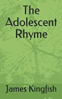 The Adolescent Rhyme