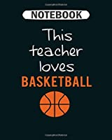 Notebook: basketball  College Ruled - 50 sheets, 100 pages - 8 x 10 inches