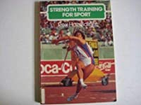 Strength Training for Sport (The Skills of the Game)