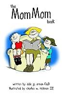 The Mom Mom Book