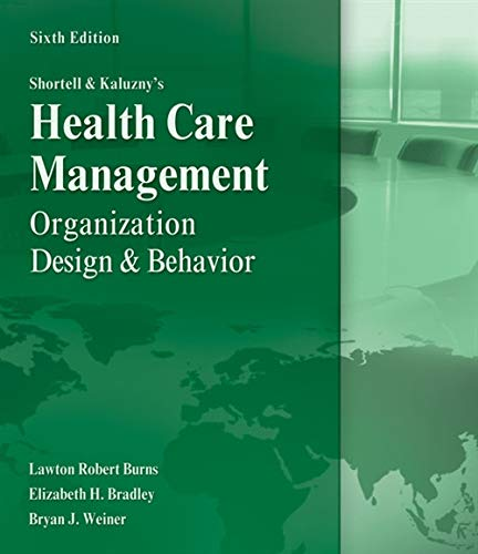 Download Shortell and Kaluzny's Healthcare Management: Organization Design and Behavior 1435488180