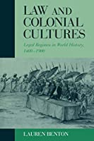 Law and Colonial Cultures: Legal Regimes in World History, 1400-1900 (Studies in Comparative World History)