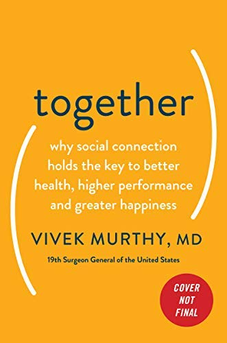 Together: Why Social Connection Holds the Key to Better Health, Higher Performance, and Greater Happiness (English Edition)
