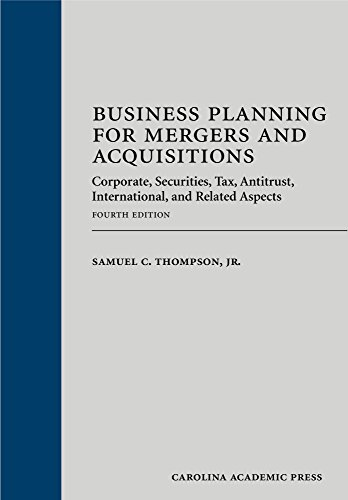 Download Business Planning for Mergers and Acquisitions: Corporate, Securities, Tax, Antitrust, International, and Related Aspects 1611631696