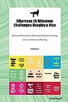 Sibercaan 20 Milestone Challenges: Naughty & Nice Sibercaan Milestones for Memorable Moment, Grooming, Care, Socialization & Training Volume 1