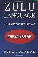 Zulu Language Mini Vocabulary Builder: Stress Labeled