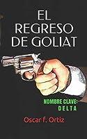 El regreso de Goliat: Nombre clave: Delta