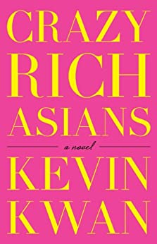 Crazy Rich Asians by [Kwan, Kevin]