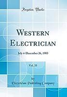 Western Electrician, Vol. 33: July 4-December 26, 1903 (Classic Reprint)