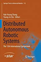 Distributed Autonomous Robotic Systems: The 12th International Symposium (Springer Tracts in Advanced Robotics)