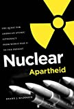 Nuclear Apartheid: The Quest for American Atomic Supremacy from World War II to the Present