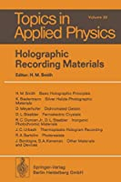 Holographic Recording Materials (Topics in Applied Physics)
