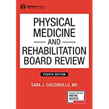 Physical Medicine and Rehabilitation Board Review 4ed