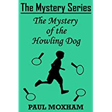 The Mystery of the Howling Dog (The Mystery Series Short Story Book 7)