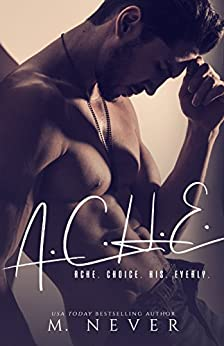ACHE: A Suspensful MFM Menage Romance by [Never, M.]
