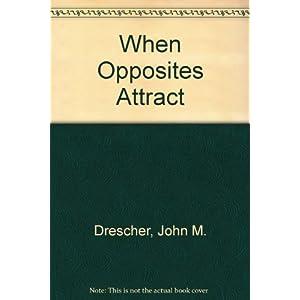 When Opposites Attract