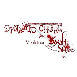 DYNAMIC CHORD feat.KYOHSO V edition (初回限定版) - PS Vita