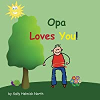 Opa Loves You! (Sneaky Snail Stories)