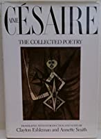 Aime Cesaire: The Collected Poetry