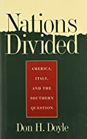 Nations Divided: America, Italy, and the Southern Question (Georgia Southern University Jack N. & Addie D. Averitt Lecture Series)