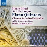 Pilati / Longo: Piano Quintet in D Major / Piano Quintet by Circolo Artistico Ensemble (2011-11-15)