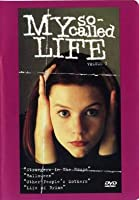 My So-Called Life: Strangers In the House/Halloween/Other People's Mothers/Life of Brian