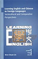 Learning English and Chinese As Foreign Languages: Sociocultural and Comparative Perspectives (New Perspectives on Language and Education)