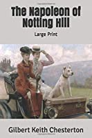 The Napoleon of Notting Hill: Large Print