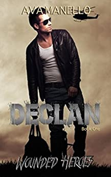 Declan (Wounded Heroes Book 1) by [Manello, Ava]