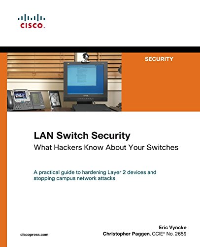 Download LAN Switch Security: What Hackers Know About Your Switches 1587052563