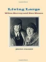 Living Large: Wilna Hervey and Nan Mason