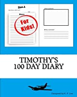 Timothy's 100 Day Diary