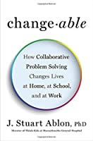 Changeable: How Collaborative Problem Solving Changes Lives at Home at School and at Work【洋書】 [並行輸入品]