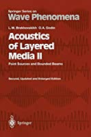 Acoustics of Layered Media Ii: Point Sources And Bounded Beams (Springer Series On Wave Phenomena)