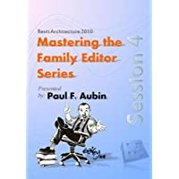 Revit Architecture Master the Family Editor Series - Session 4 by Paul F. Aubin