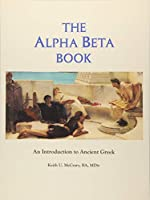 The Alpha Beta Book: An Introduction to Ancient Greek