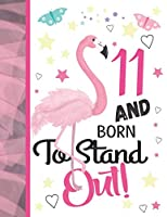 11 And Born To Stand Out: Pink Flamingo Sketchbook Gift For Girls Age 11 Years Old - Tropical Bird Sketchpad Activity Book For Kids To Draw Art And Sketch In
