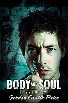 Body and Soul: MM Urban Fantasy (PsyCop Book 3) by [Price, Jordan Castillo]