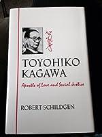 Toyohiko Kagawa: An Apostle of Love and Social Justice