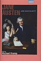 Jane Austen and Masculinity (Transits: Literature, thought & culture, 1650-1850)