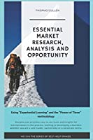 "Essential Market research, Analysis and opportunity: Using ""Experiential Learning"" and the ""Power of Three"" methodology (Self help grinds)"