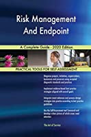 Risk Management And Endpoint A Complete Guide - 2020 Edition