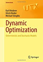 Dynamic Optimization: Deterministic and Stochastic Models (Universitext)