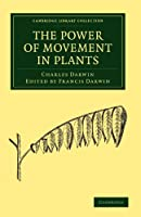 The Power of Movement in Plants (Cambridge Library Collection - Darwin, Evolution and Genetics)