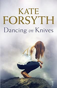 Dancing on Knives by [Forsyth, Kate]