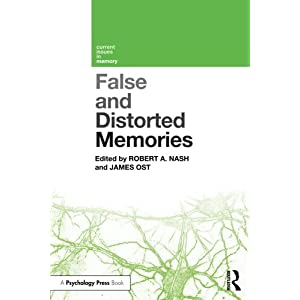 False and Distorted Memories (Current Issues in Memory)